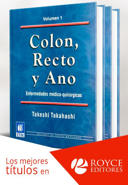 Colon, Recto y Ano Enfermedades Médico-Quirúrgicas, pionero en su estilo.