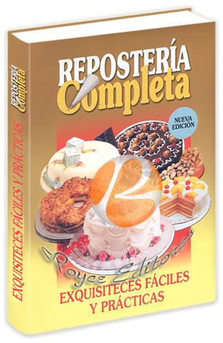 Reposter a completa exquisiteces f ciles y pr cticas - Reposteria facil y rapida ...